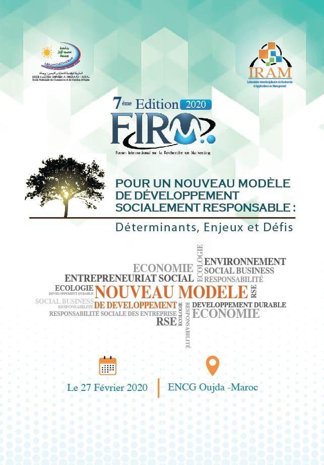 Forum International sur la recherche en Marketing : Pour un nouveau modèle de développement socialement responsable: Déterminants, Enjeux et Défis